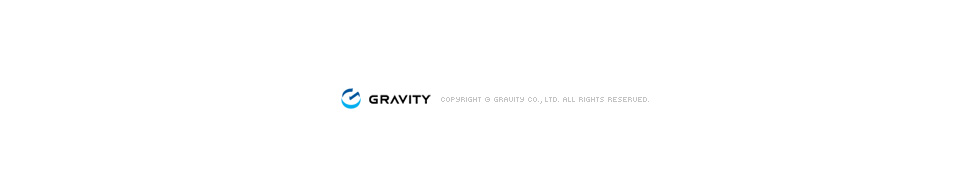 GRAVITY Copyright © gravity co., ltd. All Rights Reserved.